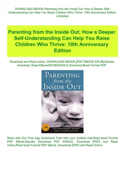 Download Ebook Parenting From The Inside Out How A Deeper Self Understanding Can Help You Raise Children Who Thrive 10th Anniversary Edition Unlimited