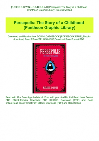 F R E E D O W N L O A D R E A D Persepolis The Story Of A Childhood Pantheon Graphic Library Free Download