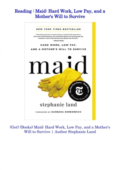Maid Hard Work Low Pay And A Mothers Will To Survive By Stephanie Land