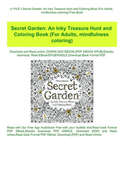 P.D.F. FILE) Secret Garden An Inky Treasure Hunt And Coloring Book (For  Adults Mindfulness Coloring) Free Book