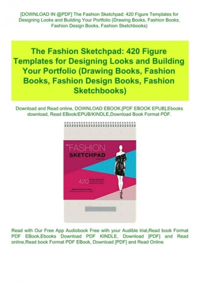Download In Pdf The Fashion Sketchpad 420 Figure Templates For Designing Looks And Building Your Portfolio Drawing Books Fashion Books Fashion Design Books Fashion Sketchbooks Read Pdf Ebook