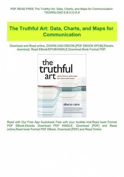 Pdf Read Free The Truthful Art Data Charts And Maps For Communication Download E B O O K