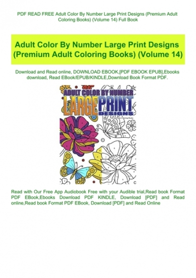 PDF READ FREE Adult Color By Number Large Print Designs (Premium Adult  Coloring Books) (Volume 14) Full Book