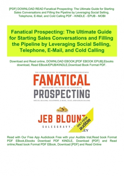 Pdf Download Read Fanatical Prospecting The Ultimate Guide For Starting Sales Conversations And Filling The Pipeline By Leveraging Social Selling Telephone E Mail And Cold Calling Pdf Kindle Epub Mobi