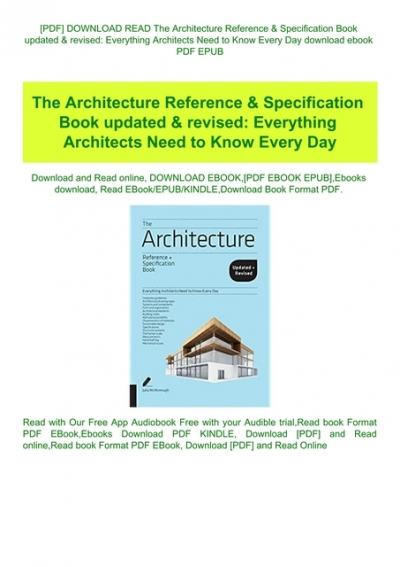 Pdf Download Read The Architecture Reference Amp Amp Specification Book Updated Amp Amp Revised Everything Architects Need To Know Every Day Download Ebook Pdf Epub
