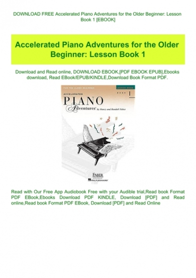 Download Free Accelerated Piano Adventures For The Older Beginner Lesson Book 1 Ebook