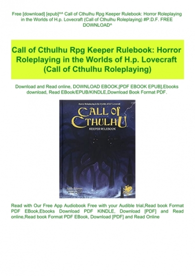 Free Download Epub Call Of Cthulhu Rpg Keeper Rulebook Horror Roleplaying In The Worlds Of H P Lovecraft Call Of Cthulhu Roleplaying P D F Free Download