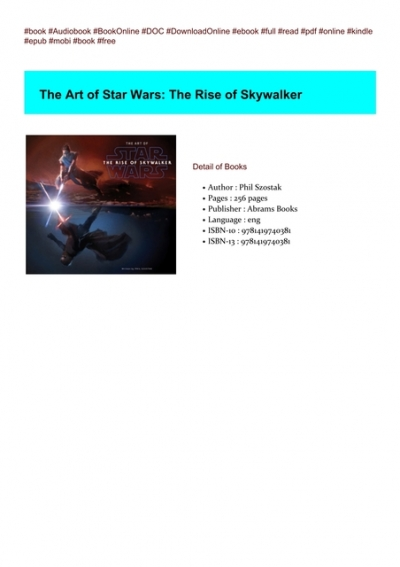 Get Kindle Books The Art Of Star Wars The Rise Of Skywalker By Phil Szostak