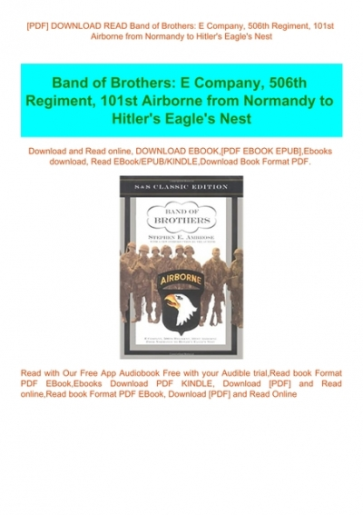 Pdf Download Read Band Of Brothers E Company 506th Regiment 101st Airborne From Normandy To Hitler Amp 039 S Eagle Amp 039 S Nest Download E B O O K