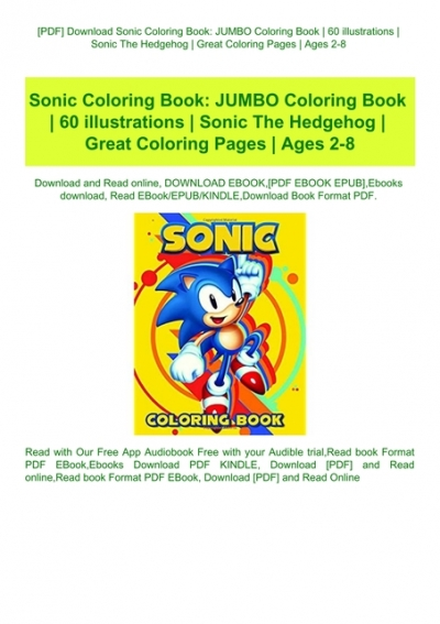 PDF] Download Sonic Coloring Book JUMBO Coloring Book 60 Illustrations  Sonic The Hedgehog Great Coloring Pages Ages 2-8 (READ PDF EBOOK)
