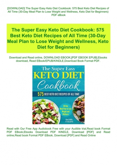 Download The Super Easy Keto Diet Cookbook 575 Best Keto Diet Recipes Of All Time 30 Day Meal Plan To Lose Weight And Wellness Keto Diet For Beginners Pdf Ebook