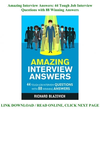 Read Pdf Amazing Interview Answers 44 Tough Job Interview Questions With 88 Winning Answers Full Pdf Online