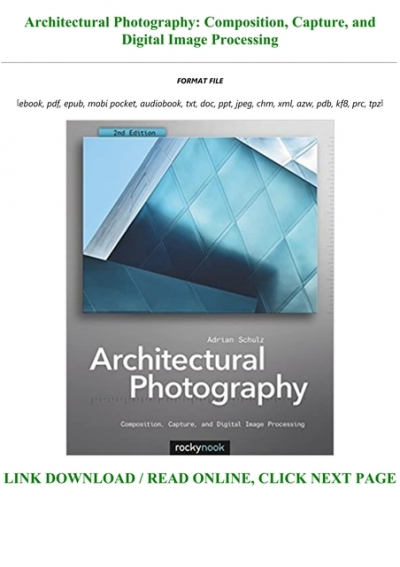 Read Ebook Architectural Photography Composition Capture And Digital Image Processing Full Pdf