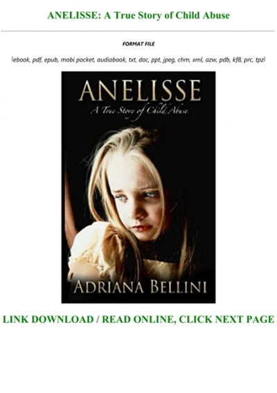 Ebook Anelisse A True Story Of Child Abuse By Adriana Bellini