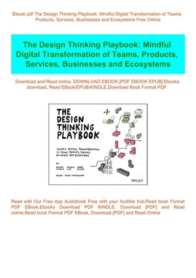 Ebook Pdf The Design Thinking Playbook Mindful Digital Transformation Of Teams Products Services Businesses And Ecosystems Free Online