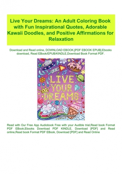 - READ-PDF!) Live Your Dreams An Adult Coloring Book With Fun Inspirational  Quotes Adorable Kawaii Doodles And Positive Affirmations For Relaxation  #P.D.F. FREE DOWNLOAD^