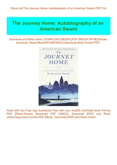 Ebook Pdf The Journey Home Autobiography Of An American Swami Pdf Full