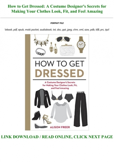 Read Book How To Get Dressed A Costume Designer S Secrets For Making Your Clothes Look Fit And Feel Amazing For Any Device