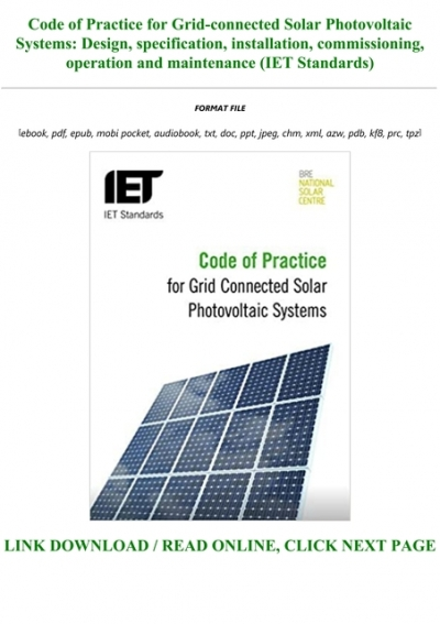Pdf Download Code Of Practice For Grid Connected Solar Photovoltaic Systems Design Specification Installation Commissioning Operation And Maintenance Iet Standards Full Audiobook