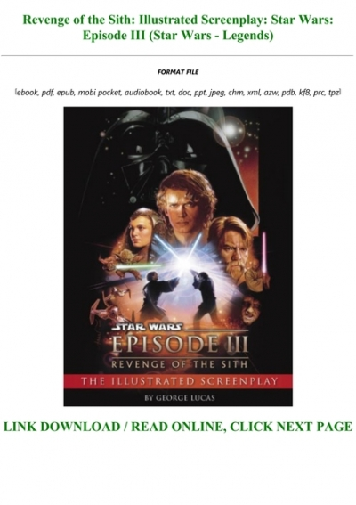 Pdf Download Revenge Of The Sith Illustrated Screenplay Star Wars Episode Iii Star Wars Legends Full Pdf
