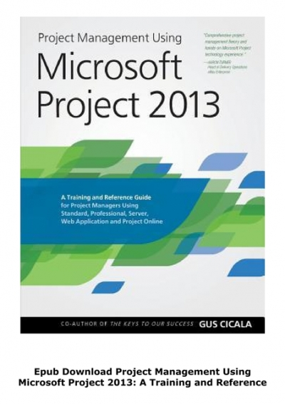Epub Download Project Management Using Microsoft Project 2013 A Training And Reference Guide For Project Managers Using Standard Professional Server Web Application And Project Online Full Free Collection