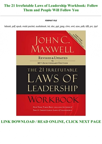Best Pdf The 21 Irrefutable Laws Of Leadership Workbook Follow Them And People Will Follow You Full Books