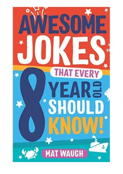 [Pdf]$$ Awesome Jokes That Every 8 Year Old Should Know ...