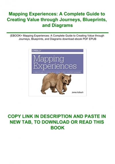 Ebook Mapping Experiences A Complete Guide To Creating Value Through Journeys Blueprints And