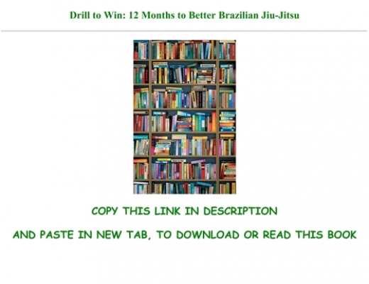 Pdf Online Drill To Win 12 Months To Better Brazilian Jiu Jitsu For Any Device