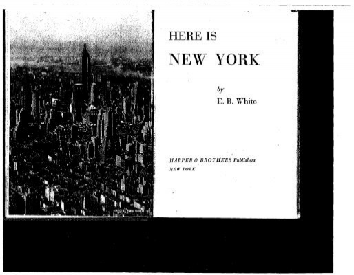HERE IS NEW YORK by EB White Here is new york eb white essay