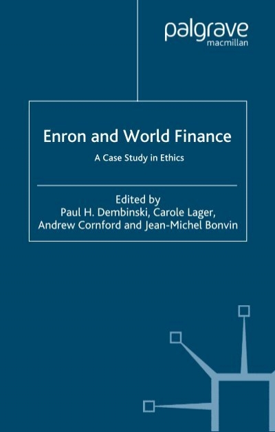Enron and world finance a case study in ethics fandeluxe Image collections
