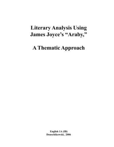 araby james joyce theme essay Home essays imagery in james joyce araby imagery in james joyce araby topics: love the theme of araby is a boy's desire to what he cannot achieve joyce.