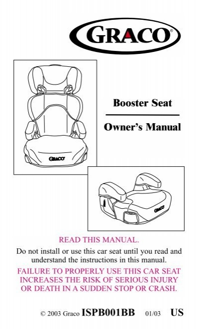 booster seat owner s manual infant car seats com rh yumpu com graco forever car seat instruction manual graco junior car seat instruction manual
