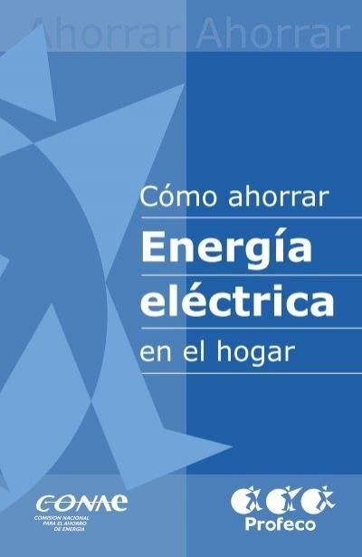 Ahorro energ a el ctrica profeco for Ahorrar calefaccion electrica