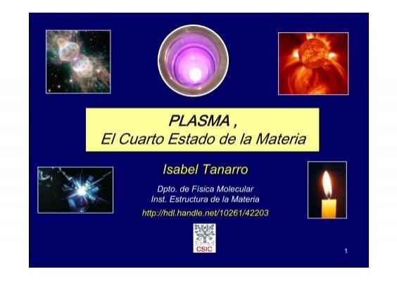 PLASMA , El Cuarto Estado de la Materia - Instituto de Estructura de ...