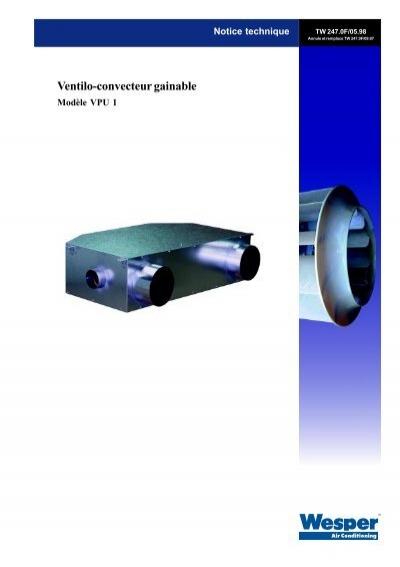 ventilo convecteur gainable wesper. Black Bedroom Furniture Sets. Home Design Ideas
