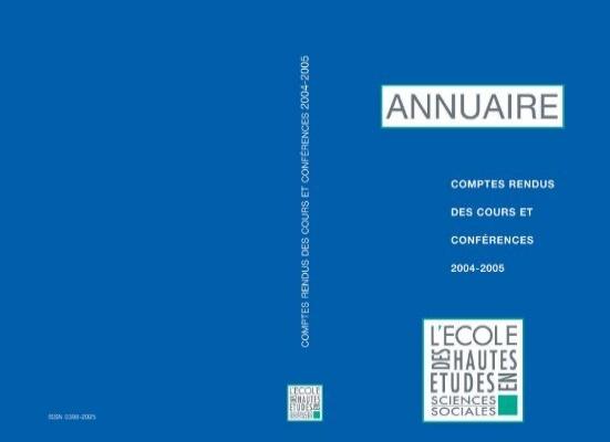 Comptes Rendus Des Cours Et Conférences De Lehess 2004 2005