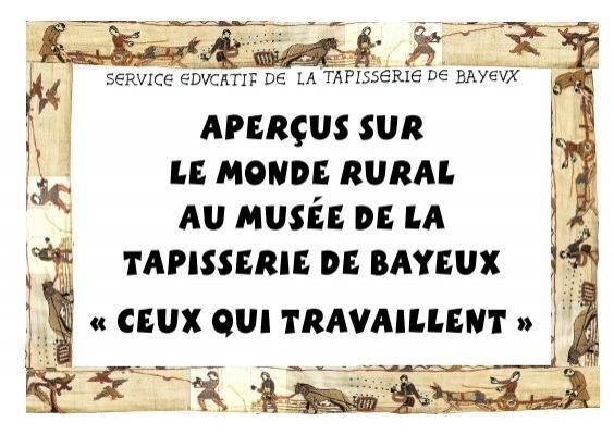 Aper us sur le monde rural au mus e de la tapisserie de bayeux - Peut on tapisser sur de la tapisserie ...