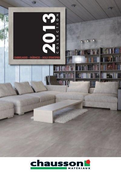 catalogue carrelage 2013 chausson mat riaux. Black Bedroom Furniture Sets. Home Design Ideas