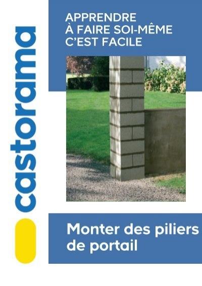 Monter des piliers de portail castorama - Pilier portail castorama ...