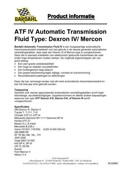 ATF IV Automatic Transmission Fluid Type: Dexron IV
