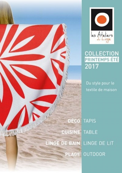 catalogue les ateliers du linge printemps t 2017. Black Bedroom Furniture Sets. Home Design Ideas