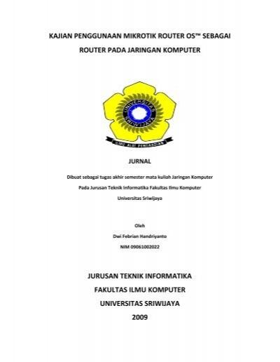 Kajian Penggunaan Mikrotik Os Sebagai Router Universitas Sriwijaya