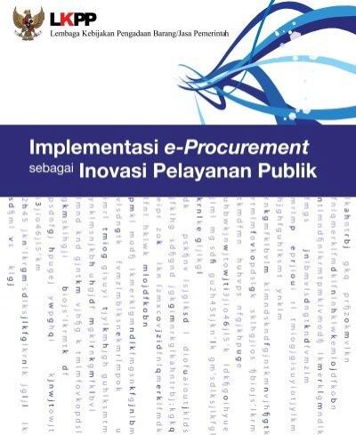 Implementasi E Procurement Inovasi Pelayanan Publik Lkpp