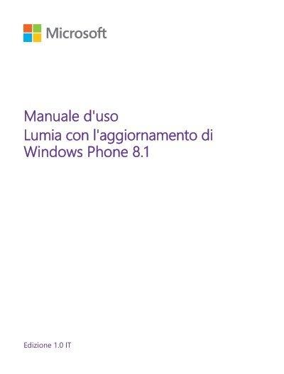 Nokia Lumia 532 Manuale D Uso Del Lumia Con L Aggiornamento Di Windows Phone 8 1