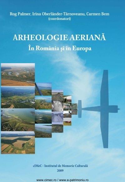 Arheologie Aeriană In Romania Si In Europa Cimec