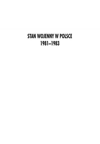 Stan Wojenny W Polsce 1981â1983 Archiwalny Serwis