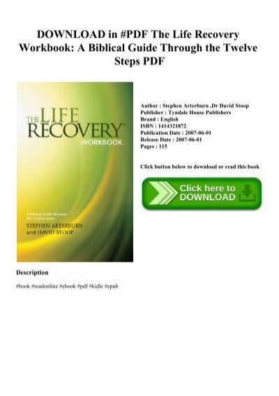 Download In Pdf The Life Recovery Workbook A Biblical Guide Through The Twelve Steps Pdf