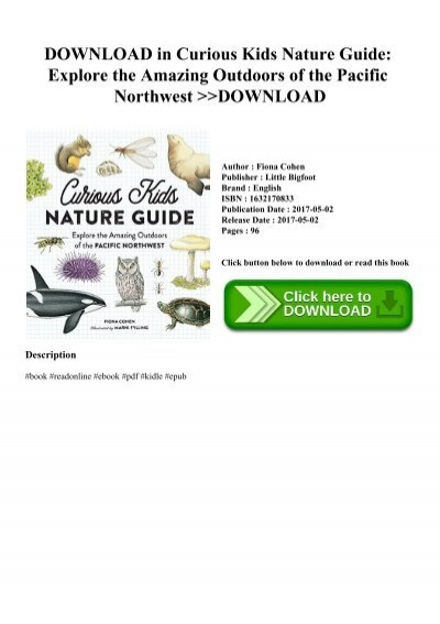 Explore the Amazing Outdoors of the Pacific Northwest Curious Kids Nature Guide