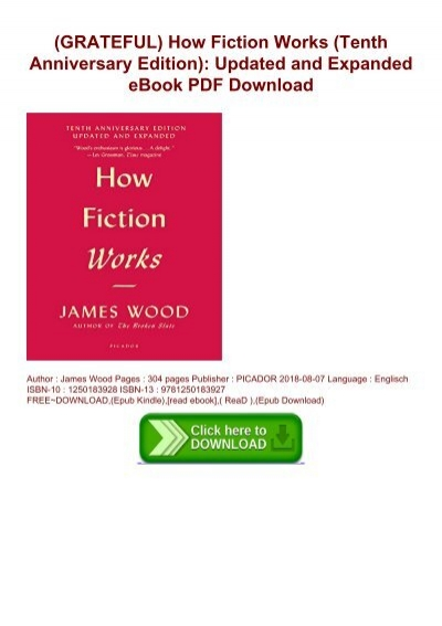 Updated and Expanded How Fiction Works Tenth Anniversary Edition
